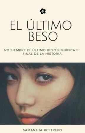 El Último Beso. © [Próximamente] by LunamMundi