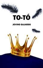 To-Tó by JovinoGajardo