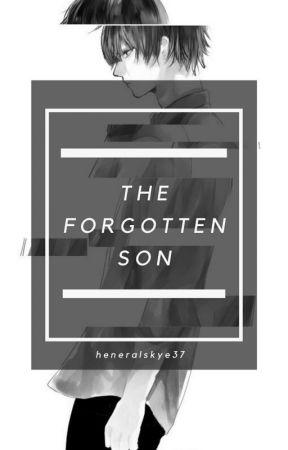 The Forgotten Son by AshesandSkye