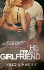 His Private Girlfriend (#1) by SilentNiaAngel