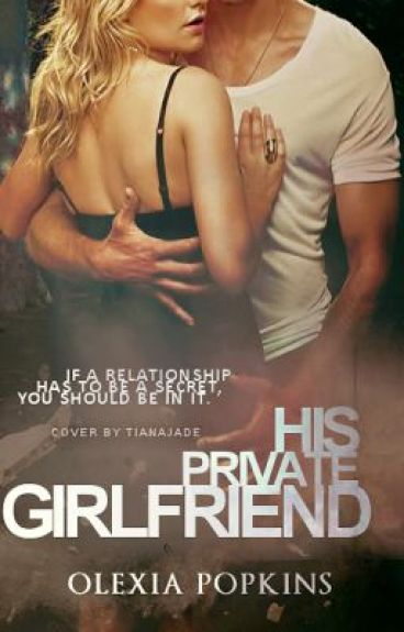 His Private Girlfriend ★READ AT YOUR OWN RISK★★