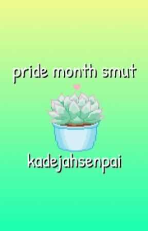 pride month smut by KadejahSenpai