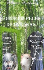 LOBOS EM PELES DE OVELHAS by AlistairAnzeray
