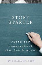 Story Starter by DelariaMeldoreAuthor