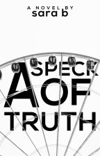 A Speck Of Truth by strayinspace