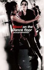 Blood On The Dance Floor by scorpionmisfit27