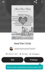 Awal Dari Cinta by AbdurRahmanSuTandi7