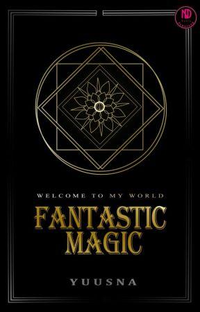 FANTASTIC MAGIC [ REVISI ]  by YuusNa