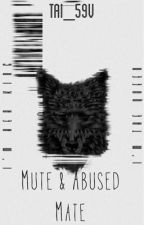 MUTE & ABUSED MATE by TAI_59V