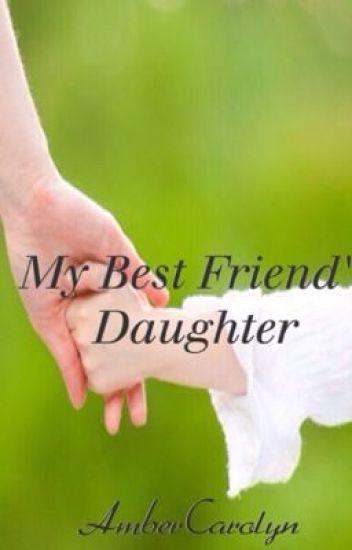 My Best Friends Daughter Amber Carolyn Wattpad