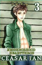 Neighborhood Heartthrobs : Cesar Ian (Book 3) by YGKing