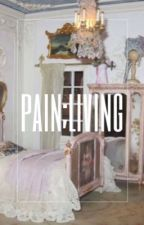 Pain;Living by vnessald