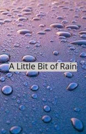 A Little Bit of Rain by Ra1nbowSkittles