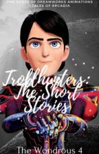 Trollhunters: The Short Stories by _AstridHofferson_