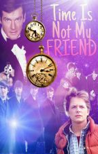 Time Is Not My Friend by ClassicRockLover04