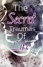 Secret traumas of life by Hazel_anwen