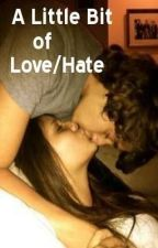 A Little Bit of Love/Hate (One Direction and Harry Styles) by ThoseRaeChicks