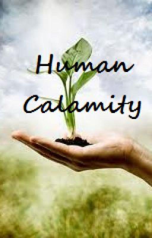 Human Calamity by BlazeAngel