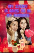 My Enemy Is Going To Be My Husband by sweetkisses_cutechi
