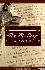 The 7th Day by Thatonegirlfromoz