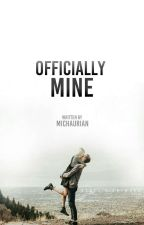 Officially Mine by michaurian