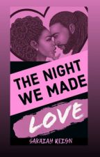"""""""The Night We Made Love"""" by BlackButterfly990"""