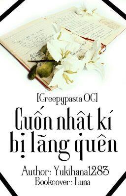 Đọc truyện [Creepypasta OC] [FULL] Sự lãng quên của cuốn nhật kí