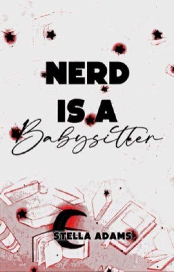 Nerd Is A Babysitter ✓