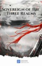 Sovereign Of The Three Realms by bungaeka