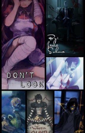 Don't Look (Creepypasta X Oc) by ScarlettHexx