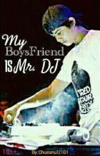 My Boysfriend is Mr. DJ by Chusnul2101