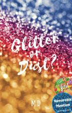 Glitter or Dust? ✔️ by MD--13
