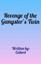 Revenge of the Gangster's Twin by ceikret