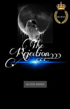 The Rejection(Slow Update) by sya_0315