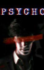 P S Y C H O || Sherlock Holmes X Reader by LaizyAlpaca