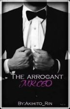 The Arrogant Mr.CEO (MAN X MAN) COMPLETED✓ by Akihito_Rin