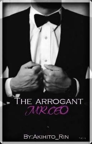 The Arrogant Mr CEO (MAN X MAN) COMPLETED✓ - Akihito_Rin