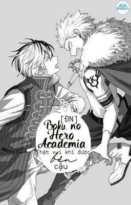 Đọc truyện [ĐN] Boku no Hero Academia:Thật vui khi được bên cậu!