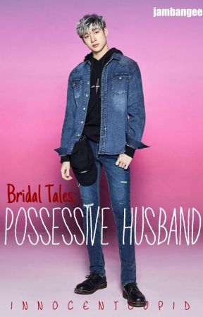 Bridal Tales #1: Posessive Husband (Bang Chan) by innocentcupid
