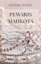 [IN] Pewaris Mahkota by AntheaFeather
