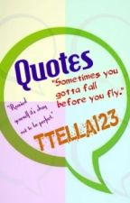 :) Quotes :) by ttella123