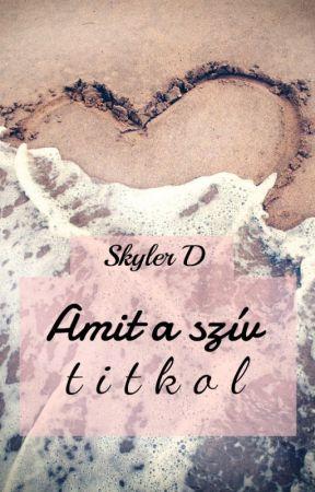 Amit a szív titkol by SkylerD1