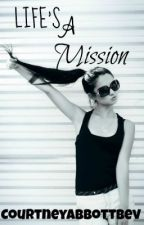 Life's A Mission by CourtAB