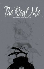 The Real Me (Naruto Fanfiction) by Yokai_kitsune