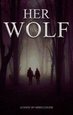 Her Wolf [Teen Wolf] by -missclueless