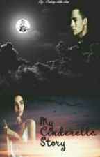My Cinderella Story by PukingLittleLiar