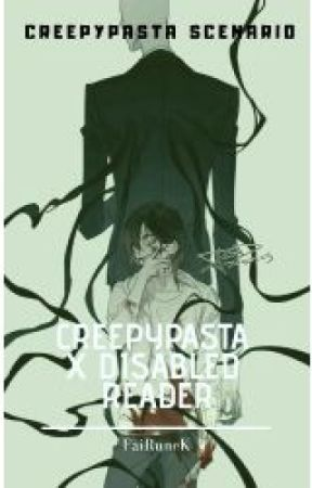 Creepypasta x disabled!reader scenario by FaiRune