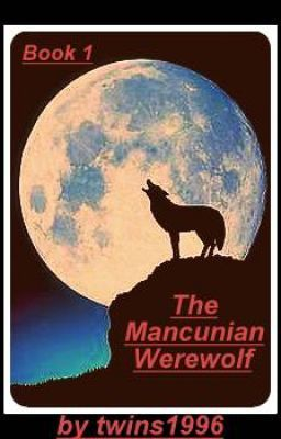 A Mancunian Werewolf (Being Edited)