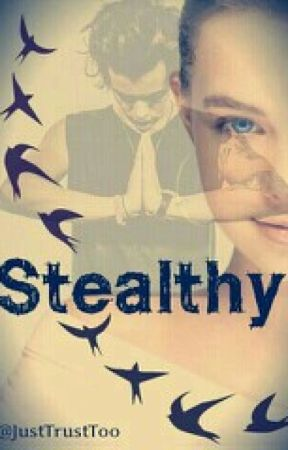 Stealthy.   ||Harry Styles AU|| by JustTrustToo