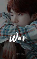 War ➵ MYG by cyphergxrl_